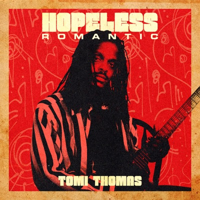 Tomi Thomas - Hopeless Romantic - Single